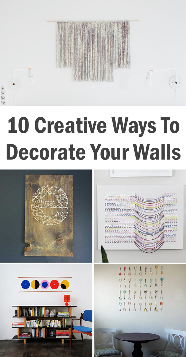 Ways To Decorate Your Walls 10 fabulous ways to decorate your empty wall tutorials 10 Creative Ways To Decorate Your Wallsjpg