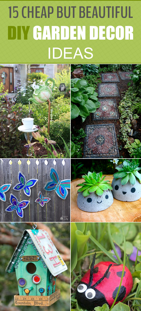 15 Cheap But Beautiful DIY Garden Decor Ideas