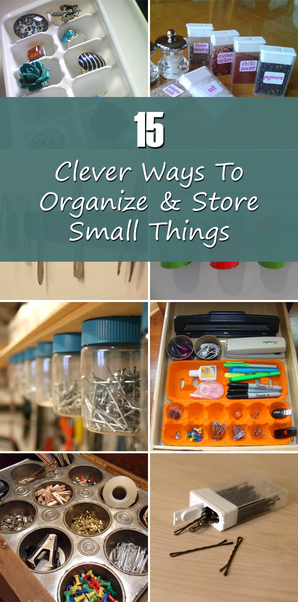 15 Clever Ways To Organize & Store Small Things