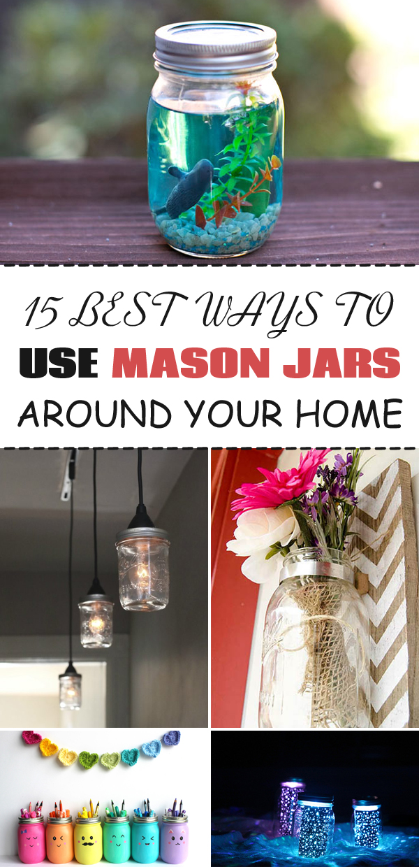15 Best Ways To Use Mason Jars Around Your Home