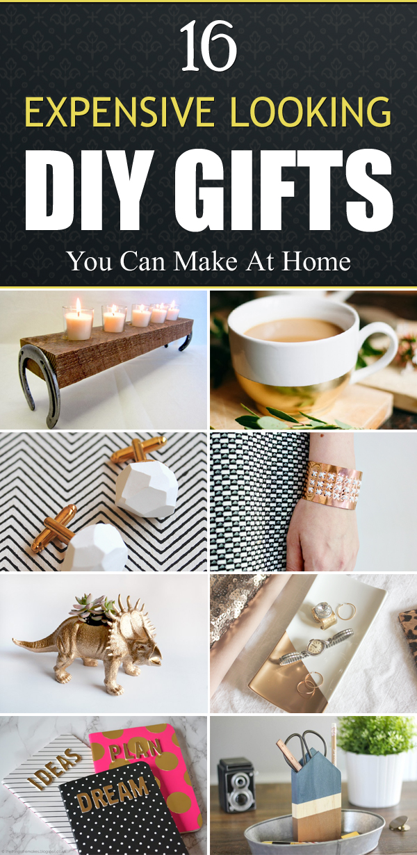 16 Expensive Looking DIY Gifts You Can Make At Home