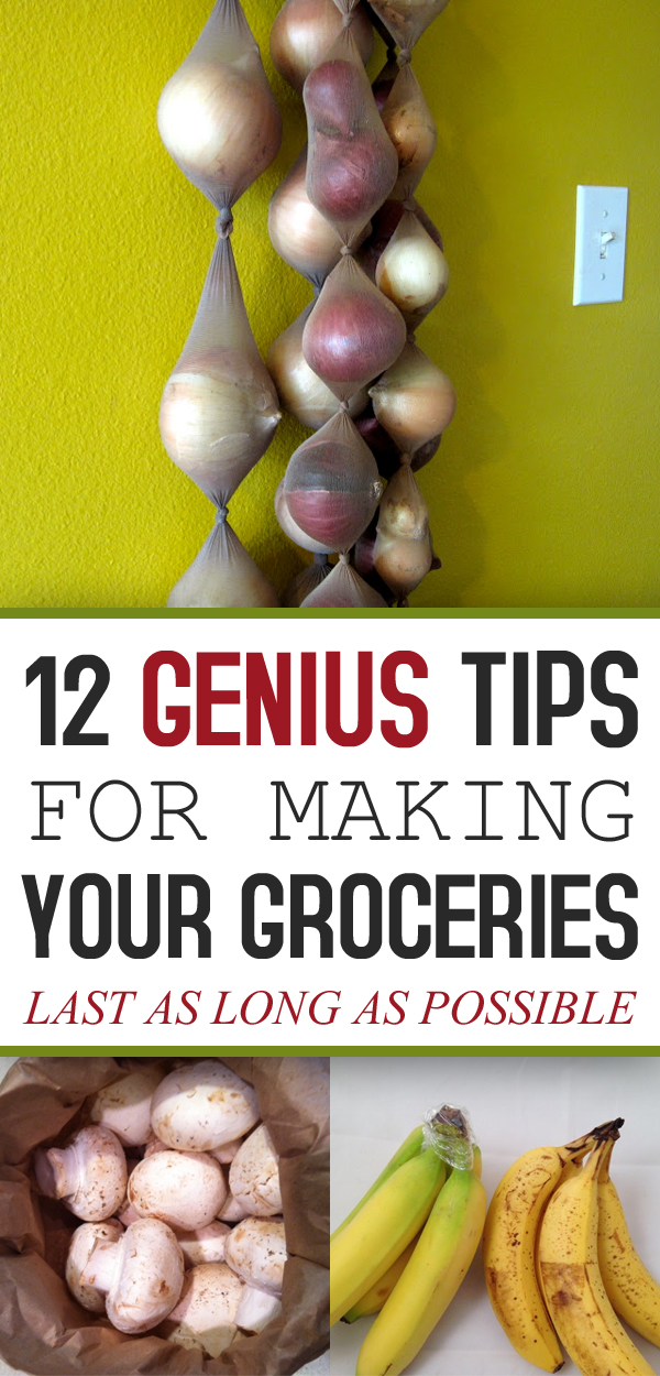 12 Genius Tips for Making Your Groceries Last as Long as Possible