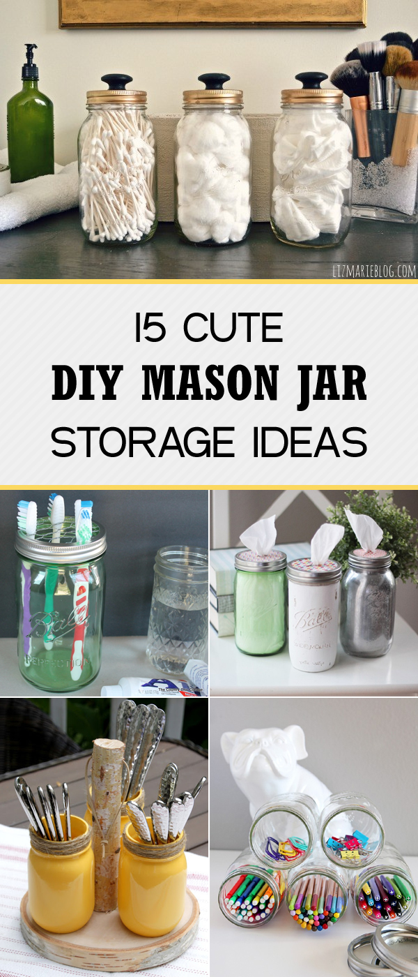 15 Cute DIY Mason Jar Storage Ideas