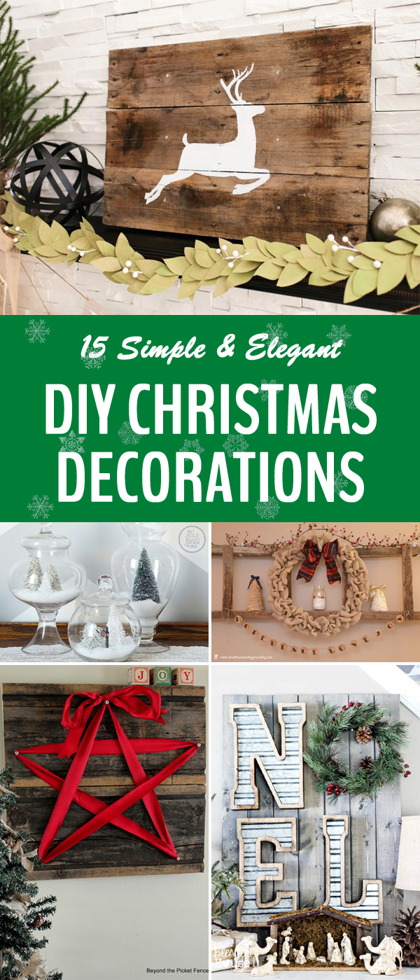 15 Simple and Elegant DIY Christmas Decorations For Your Home