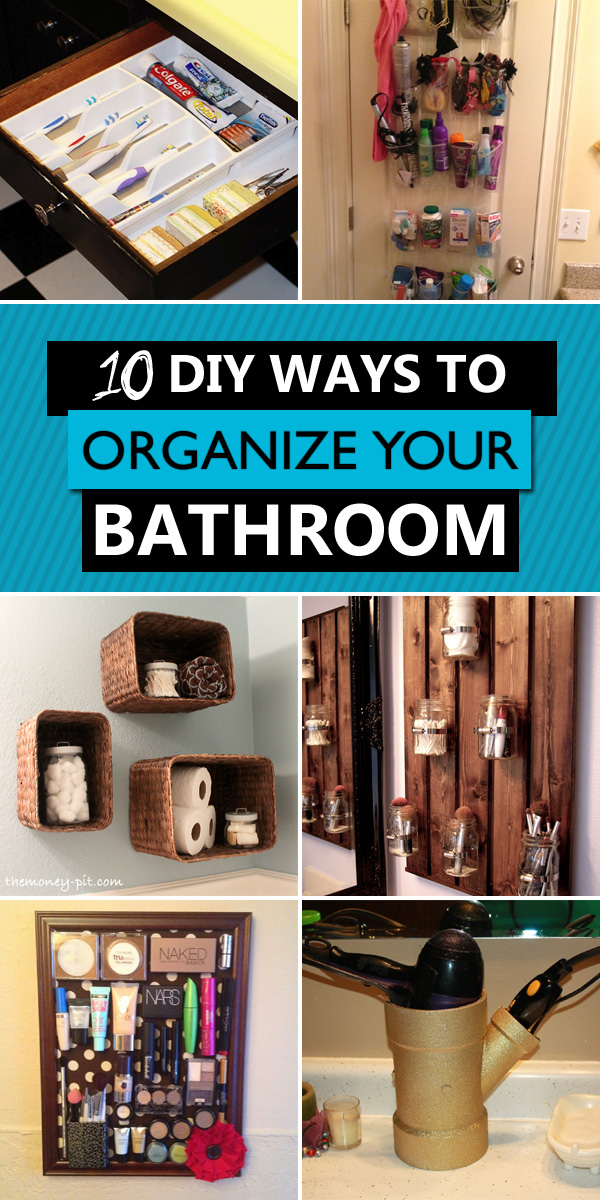 10 Clever DIY Ways to Organize Your Bathroom