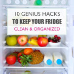 10 Genius Hacks to Keep Your Fridge Clean and Organized