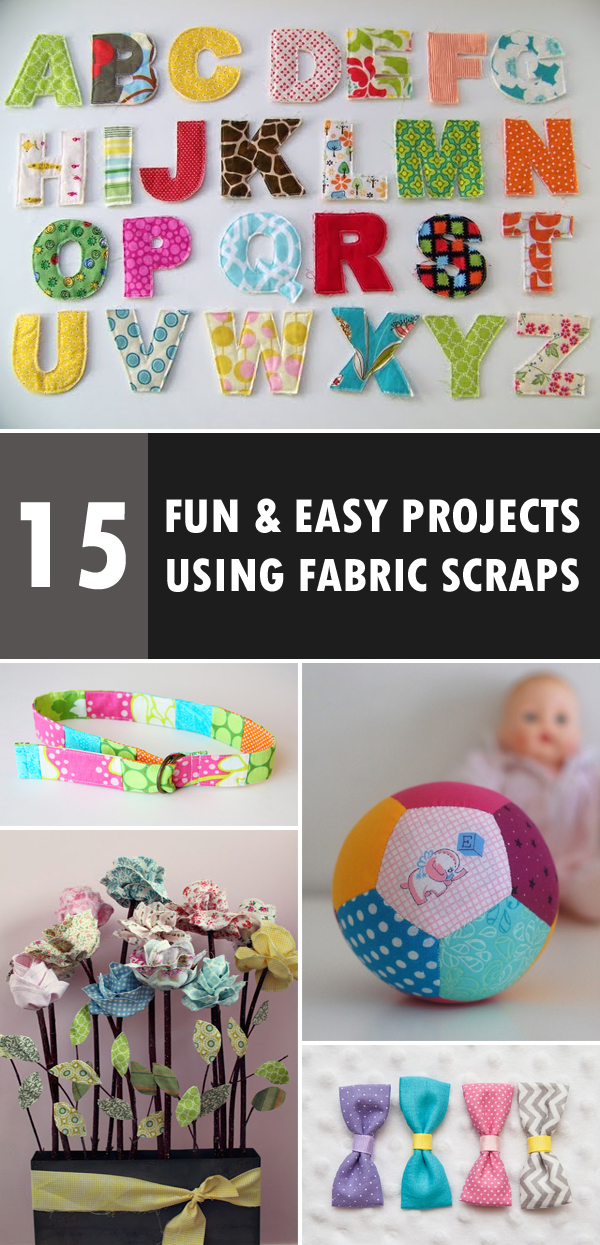 15 Fun And Easy Projects Using Fabric Scraps