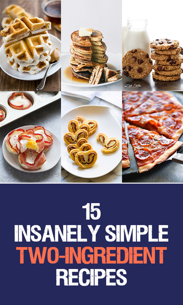15 Insanely Simple Two-Ingredient Recipes That Will Blow Your Mind