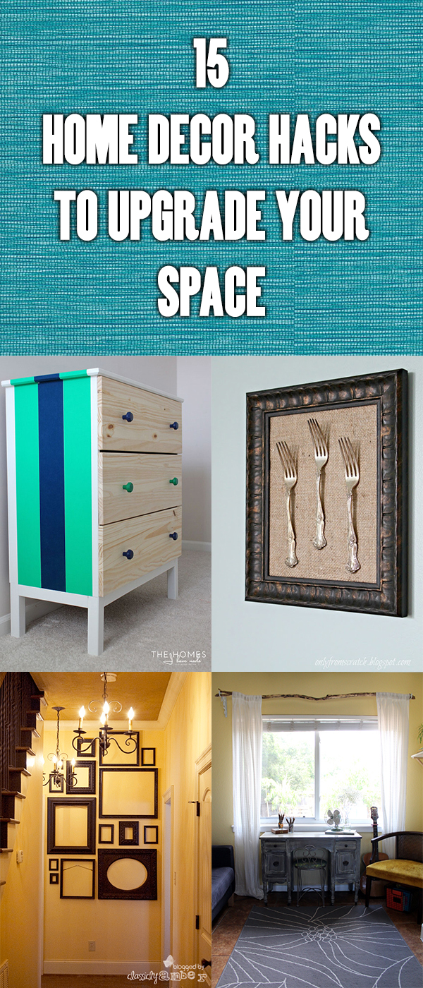 15 Home Decor Hacks To Upgrade Your Space