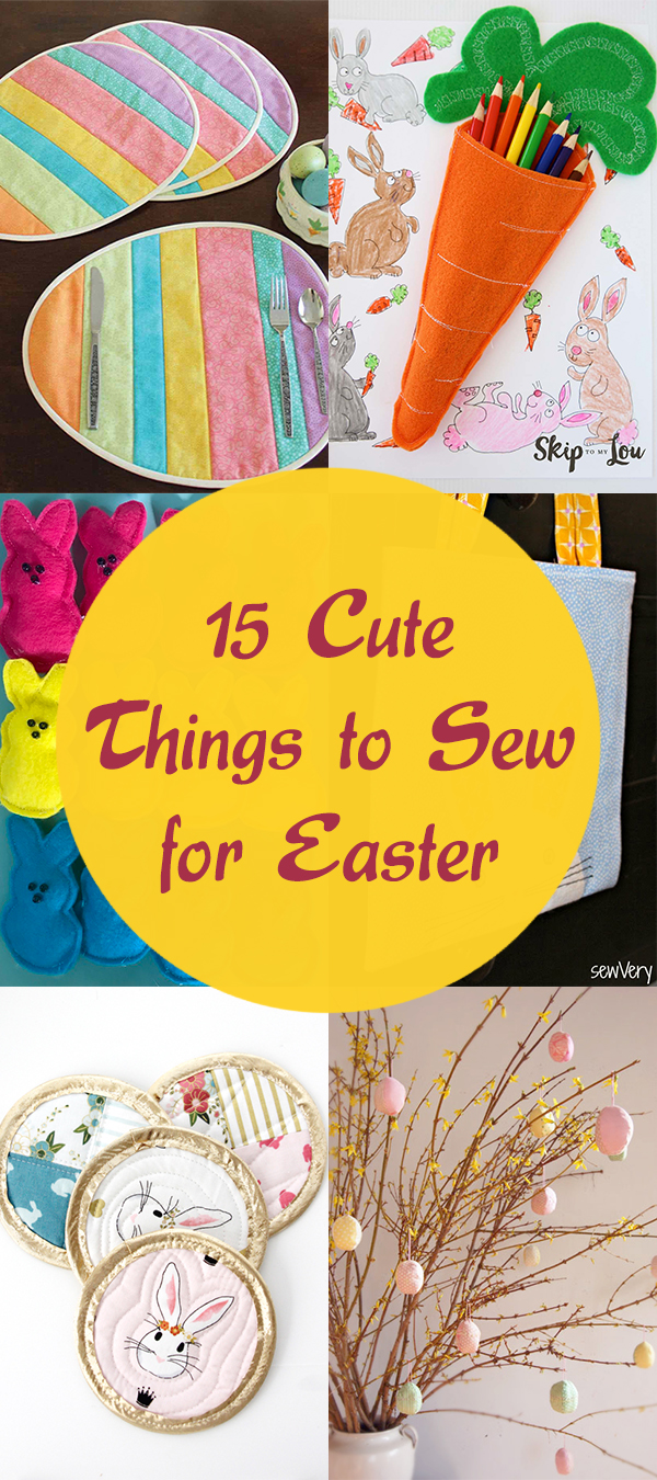 15 Cute Things to Sew for Easter