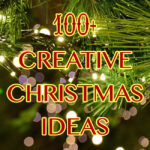 100+ Creative Christmas Ideas
